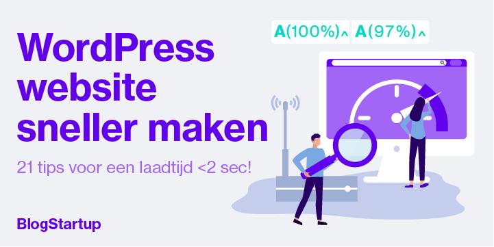 WordPress website sneller maken - Snelheid optimaliseren en pagespeed score GTmetrix 100%